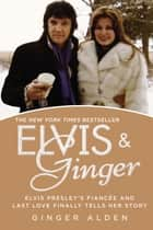 Elvis and Ginger ebook by Ginger Alden