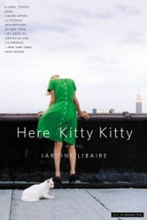 Here Kitty Kitty - A Novel ebook by Jardine Libaire
