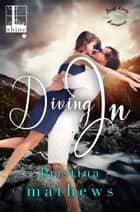 Diving In ebook by Kristina Mathews
