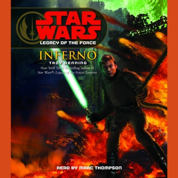 Star Wars: Legacy of the Force: Inferno audiobook by Troy Denning