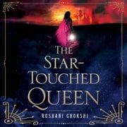 The Star-Touched Queen audiobook by Roshani Chokshi
