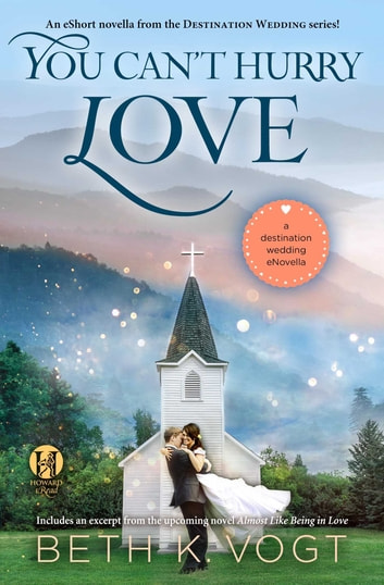 You Can't Hurry Love - A Destination Wedding eNovella ebook by Beth K. Vogt