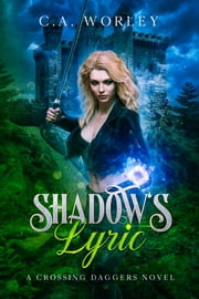 Shadow's Lyric ebook by C.A. Worley