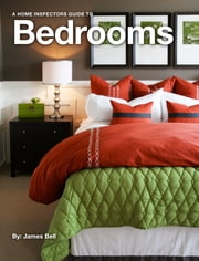 A Home Inspectors Guide to Bedrooms ebook by James Bell