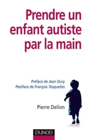 Prendre un enfant autiste par la main ebook by Pierre Delion