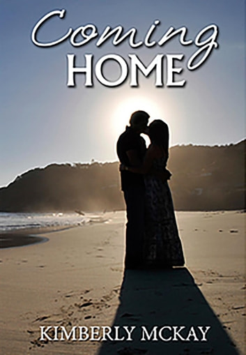 Coming Home - The Forgiveness Series, #3 ebook by Kimberly McKay