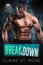 Breakdown - Mojave Boys MC, #3 ebook by Claire St. Rose