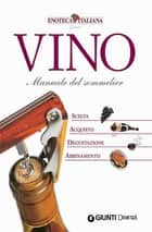 Vino. Manuale del Sommelier ebook by AA. VV.