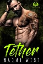 Tether: An MC Romance - Blackened Souls MC, #3 ebook by Naomi West