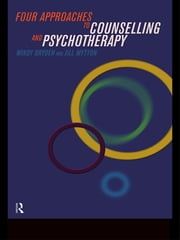 Four Approaches to Counselling and Psychotherapy ebook by Windy Dryden,Jill Mytton
