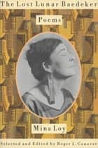 The Lost Lunar Baedeker - Poems of Mina Loy ebook by Mina Loy, Roger L. Conover