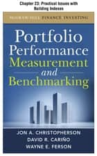 Portfolio Performance Measurement and Benchmarking, Chapter 23 - Practical Issues with Building Indexes ebook by Jon A. Christopherson, David R. Carino, Wayne E. Ferson