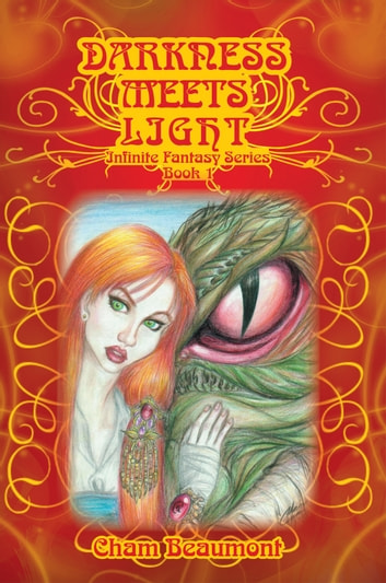 Darkness Meets Light - Infinite Fantasy Series, Book 1 ebook by Cham Beaumont