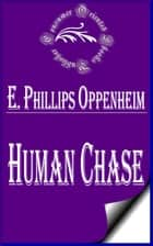 Human Chase 電子書 by E. Phillips Oppenheim