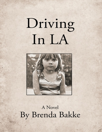 Driving In L A ebook by Brenda Bakke