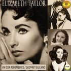 Elizabeth Taylor: An Icon Remembered, Vol. 1 audiobook by Geoffrey Giuliano