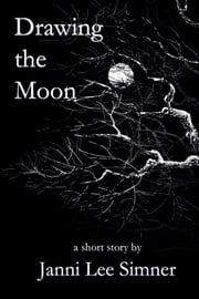 Drawing the Moon ebook by Janni Lee Simner