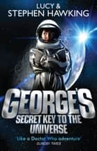 George's Secret Key to the Universe ebook by Lucy Hawking, Stephen Hawking