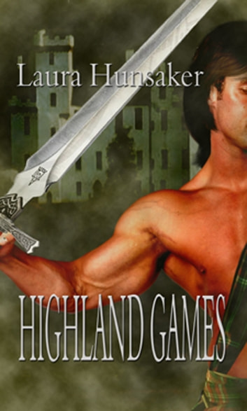 Highland Games ebook by Laura Hunsaker