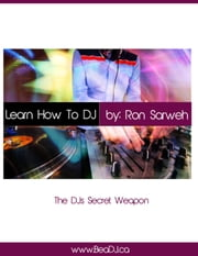 Learn How To DJ Right Now ebook by Ron Saroyan