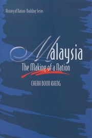 Malaysia: The Making of a Nation ebook by Cheah Boon Kheng
