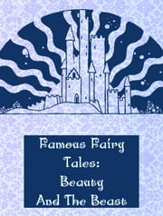 Beauty And The Beast ebook by Famous Fairy Tales