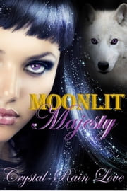 Moonlit Majesty ebook by Crystal-Rain Love