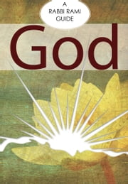 God - A Rabbi Rami Guide ebook by Rabbi Rami Shapiro