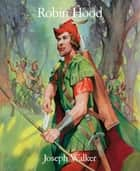 Robin Hood ebook by Joseph Walker