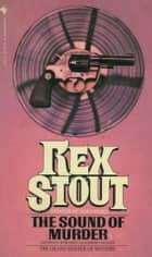 The Sound of Murder ebook by Rex Stout