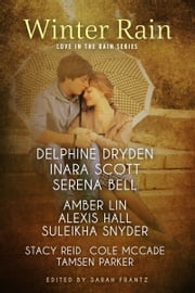 Winter Rain ebook by Delphine Dryden,Inara Scott,Serena Bell