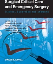 Surgical Critical Care and Emergency Surgery - Clinical Questions and Answers ebook by Forrest O. Moore,Peter M. Rhee,Samuel A. Tisherman,Gerard J. Fulda