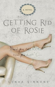 Getting Rid of Rosie ebook by Lynda Simmons