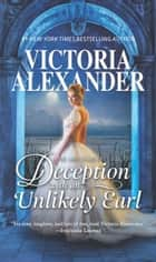 The Lady Traveller's Guide To Deception With An Unlikely Earl ebook by Victoria Alexander
