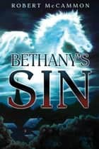 Bethany's Sin ebook by Robert McCammon
