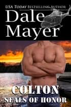 SEALs of Honor: Colton ebook by Dale Mayer