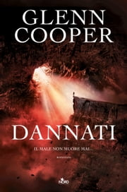 Dannati - Dannati [vol. 1] ebook by Glenn Cooper, Aa.Vv.