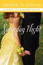 Saturday Night ebook by Caroline B. Cooney