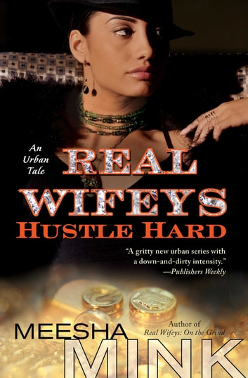 Real wifeys hustle hard ebook di meesha mink 9781451688986 real wifeys hustle hard an urban tale ebook by meesha mink fandeluxe Image collections