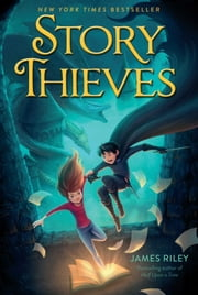 Story Thieves ebook by James Riley