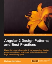 Angular 2 Design Patterns and Best Practices ebook by Mathieu Nayrolles