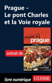 Prague - Le pont Charles et la Voie royale ebook by Jonathan Gaudet