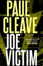 Joe Victim ebook by Paul Cleave