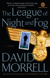 The League of Night and Fog - A Novel ebook by David Morrell