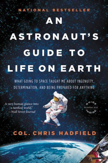 An astronauts guide to life on earth ebook by chris hadfield an astronauts guide to life on earth what going to space taught me about ingenuity fandeluxe PDF