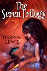 The Seren Trilogy ebook by Darren Lewis