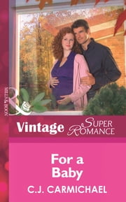 For a Baby (Mills & Boon Vintage Superromance) (9 Months Later, Book 42) ebook by C.J. Carmichael