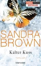 Kalter Kuss - Thriller ebook by Sandra Brown, Christoph Göhler