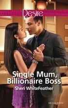Single Mum, Billionaire Boss ebook by Sheri Whitefeather