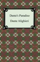 Dante's Paradiso (The Divine Comedy, Volume 3, Paradise) ebook by Dante Alighieri